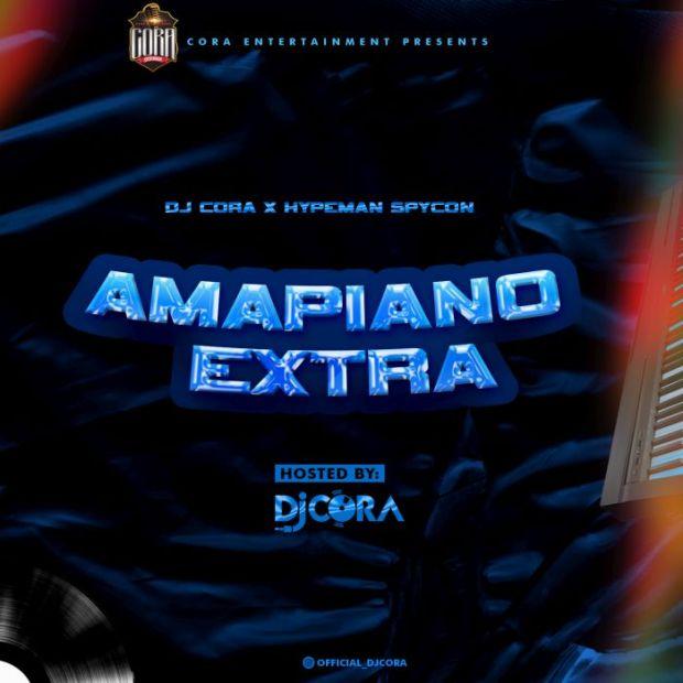 [Mixtape] DJ Cora X Hypeman Spycon – Amapiano Extra Mix