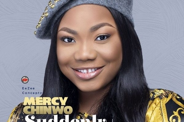 [Music] Mercy Chinwo – Suddenly