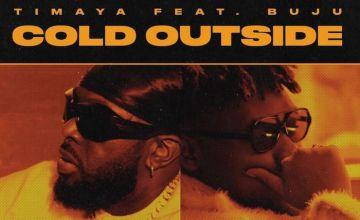 LYRICS: Timaya Ft. Buju – Cold Outside