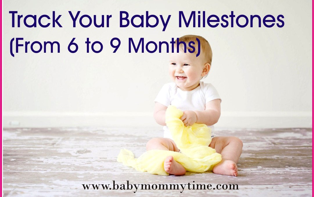 Baby Milestones from 6 to 9 Months