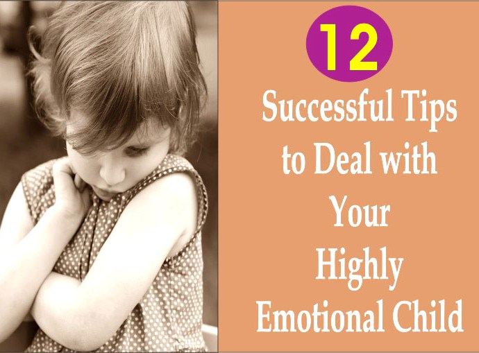 12 Successful Tips to Deal with Your Highly Emotional Child