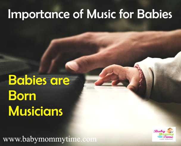Babies are Born Musicians: Importance of Music for Babies