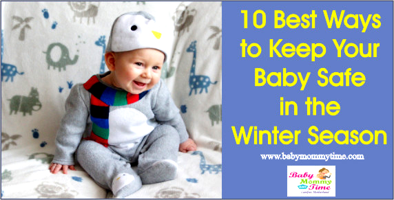 10 Best Ways to Keep Your Baby Safe in the Winter Season