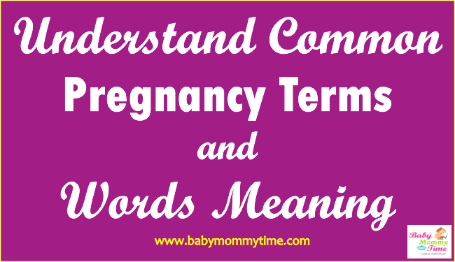 Understand Common Pregnancy Terms and Words Meaning