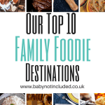 My Top 10 Family Foodie Destinations
