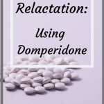 Relactation – Using Domperidone
