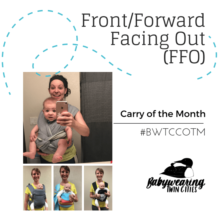[Image is a graphic with header text: front/forward facing out (FFO) followed by sub header text: Carry of the Month hashtag BWTCCOTM. On the left are four images: smiling woman wearing a baby on her front facing out in a wrap style buckle carrier; a smiling woman wearing a demo doll on her front facing out in a gray soft-structured carrier, blue and orange striped ring sling, and a black and gray damask patterned bei dai.]