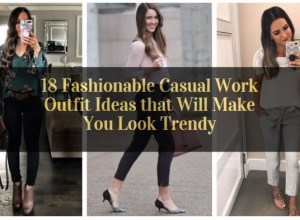 Fashionable Casual Work Outfit Ideas that Will Make You Look Trendy_featured