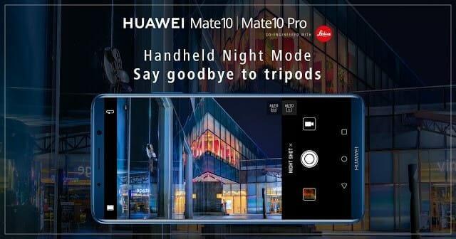 - Huawei Mate10 Series เริ่มปล่อยอัพเดท Night Mode ถ่ายในที่แสงน้อยโดยไม่ต้องใช้ขาตั้ง