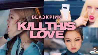 """- Kill thid love - """"Kill This Love"""" MV ล่าสุดจาก BLACKPINK ที่ไม่ใช่แค่การ Tie In ซัมซุง"""