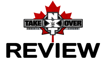 NXT TakeOver: Toronto Review