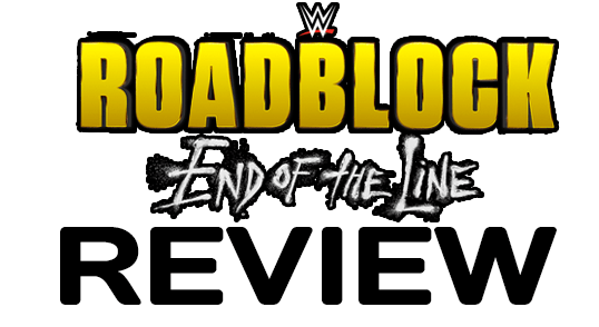 WWE Roadblock: End of the Line (2016) Review