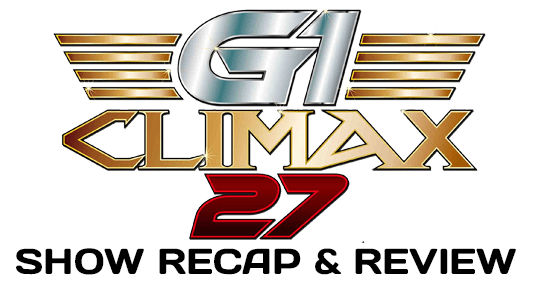 NJPW G1 Climax 27 - Day 16 Review (Block B) - August 8, 2017