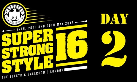 PROGRESS Chapter 49: Super Strong Style 16 (2017) Day 2 (May 28, 2017)