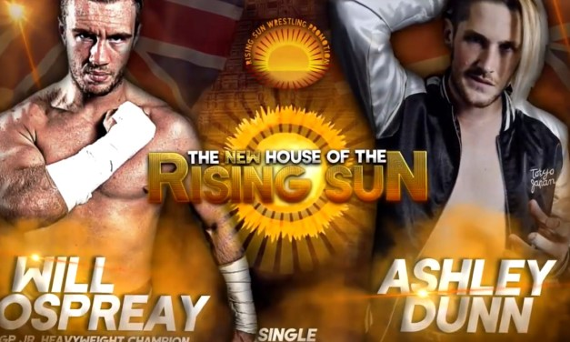 Match Review: Ashley Dunn vs. Will Ospreay (RSWP The New House Of The Rising Sun – Stage 2) (March 17, 2018)
