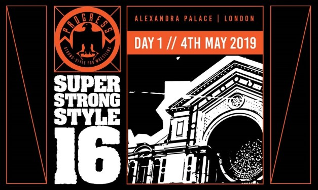 PROGRESS Chapter 88: Super Strong Style 16 2019 – Night One (May 04, 2019)