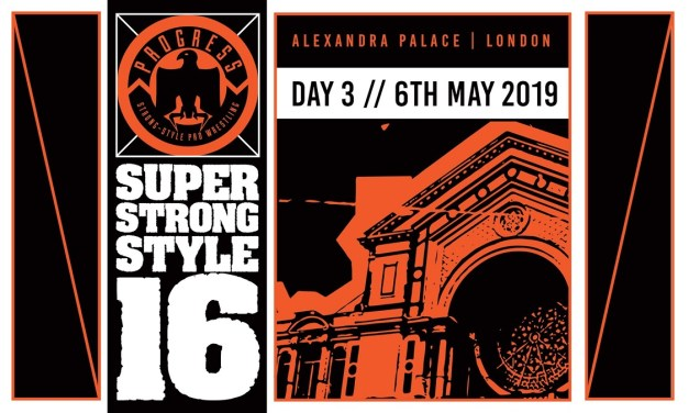 PROGRESS Chapter 88: Super Strong Style 16 2019 – Night Three (May 06, 2019)