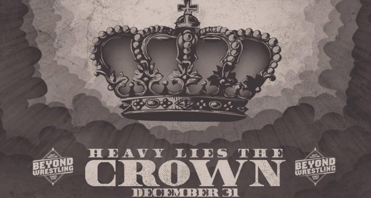Beyond Wrestling Heavy Lies The Crown (December 31, 2019)