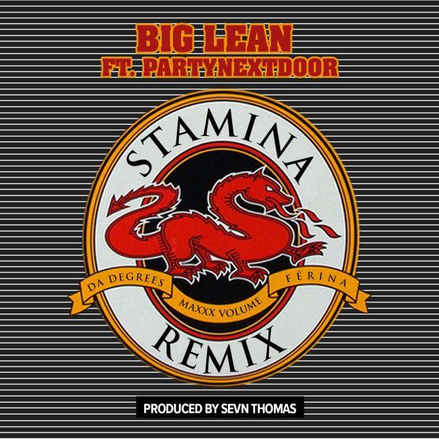 Big Lean Stamina REMIX ft partynextdoor