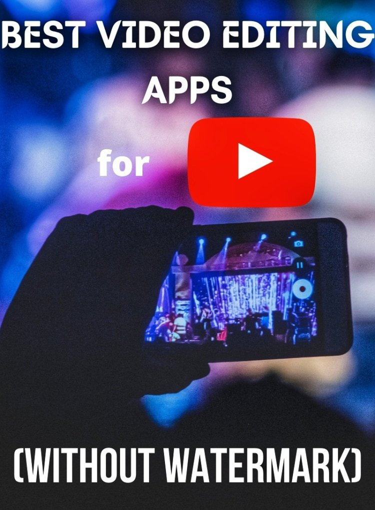 Best video editing apps for Youtube without watermark