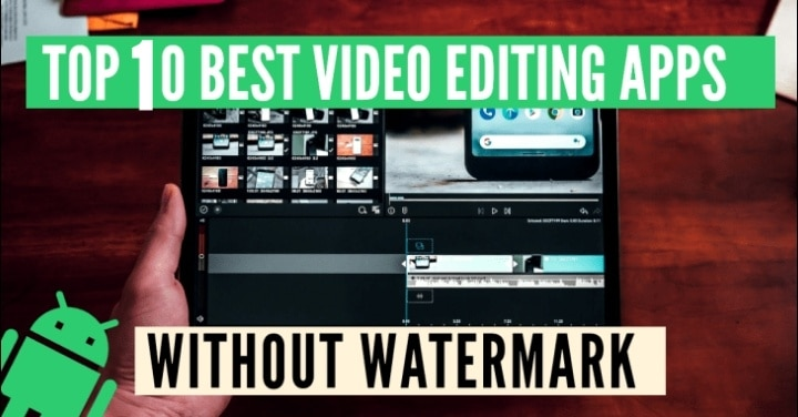 Video editing app for Android without watermark