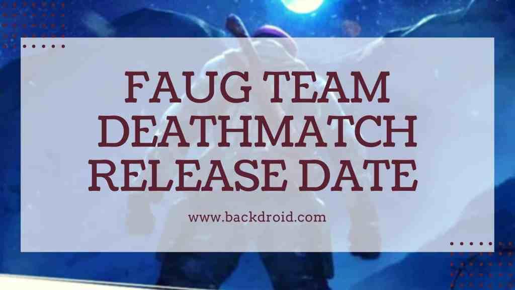 faug team deathmatch release date