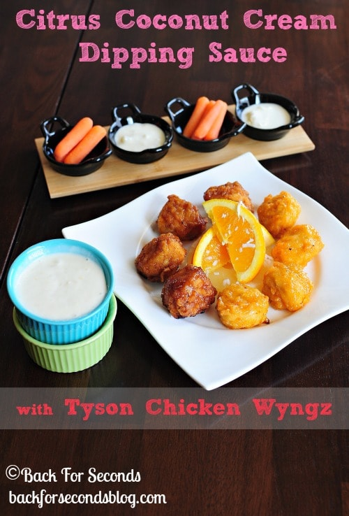 Citrus Coconut Cream Dipping Sauce with Tyson Chicken Wyngz https://backforseconds.com #recipe #appetizer #chicken