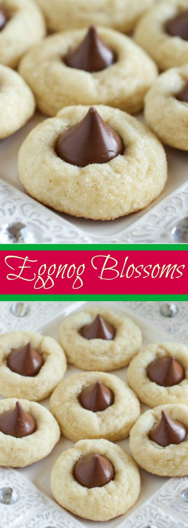 Eggnog Blossoms - Soft and Chewy Eggnog Cookies with a Hershey Kiss in the Center!