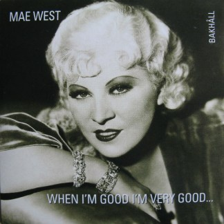 CD-EP Mae West When I´m good I´m very good...
