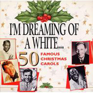 2CD I´m dreamin of a white... 50 famous christmas carols