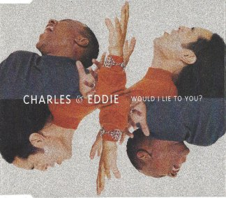 CD-singel Charles & Eddie ‎Would I Lie To You?