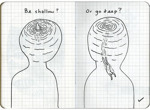 Deep or Shallow