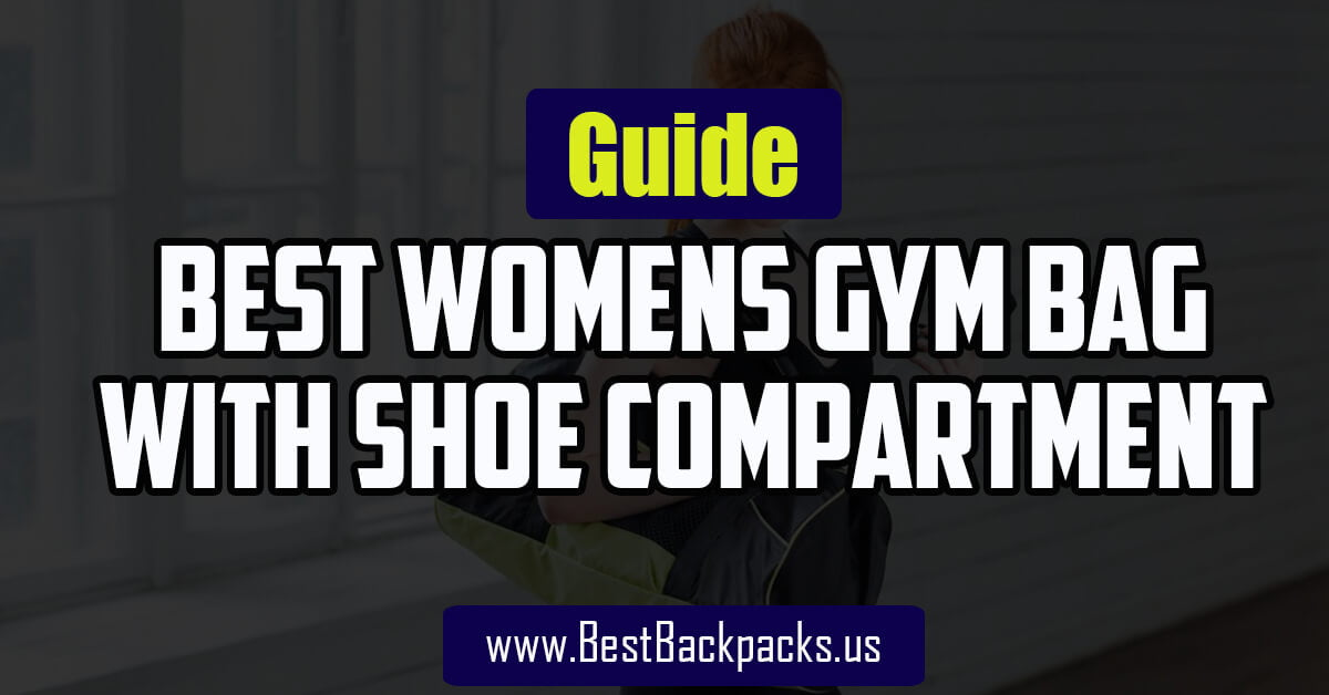 Best Womens Gym Bag With Shoe Compartment