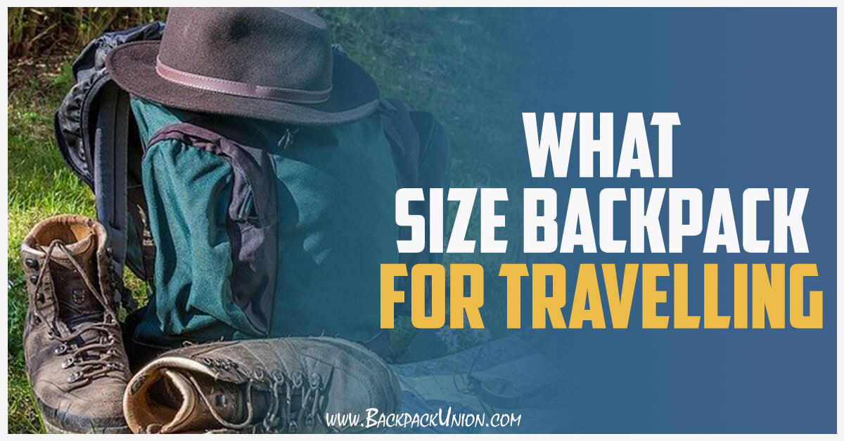 What-Size-Backpack-For-Travelling