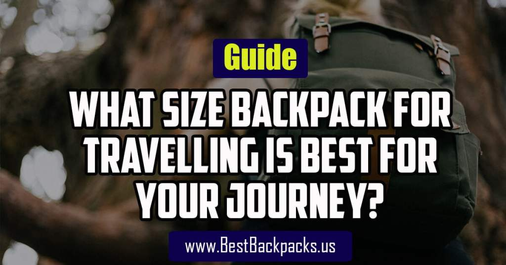 What Size Backpack for Travelling
