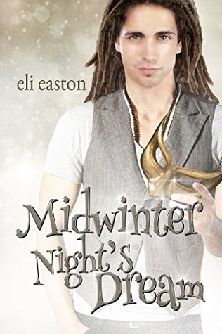 Review: Midwinter Night's Dream (Unwrapping Hank, book 2) by Eli Easton