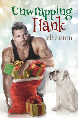 Review: Unwrapping Hank, by Eli Easton