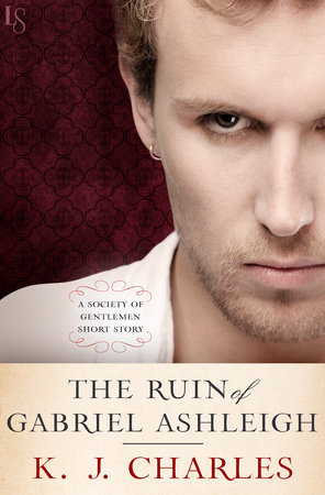 Review: The Ruin of Gabriel Ashleigh (Society of Gentlemen, book 0.5) by K.J. Charles
