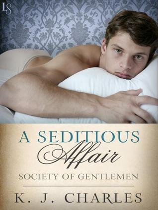 📚Review: A Seditious Affair (Society of Gentlemen, 2) by K.J. Charles
