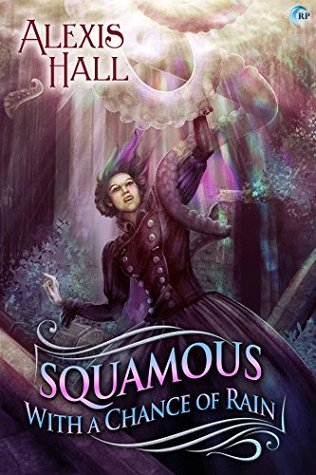 📚Review: Squamous with a Chance of Rain, by Alexis Hall (Prosperity, book 3)