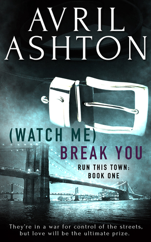 Feature Friday: (Watch Me) Break You, by Avril Ashton
