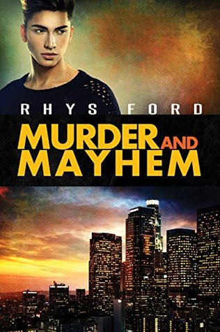 Review: Murder & Mayhem, by Rhys Ford