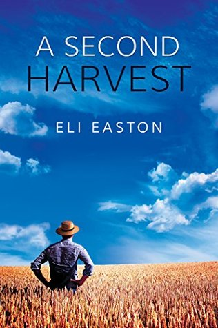 Review: A Second Harvest, by Eli Easton
