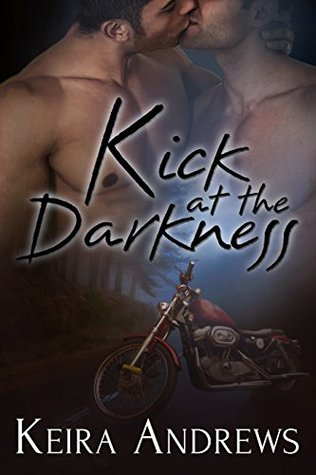 Review: Kick at the Darkness, by Keira Andrews