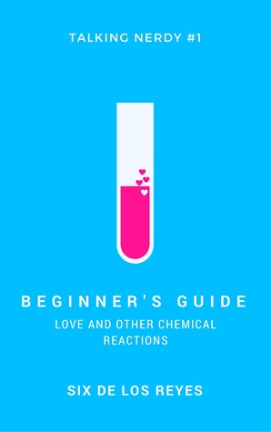 Review: Beginner's Guide: Love and Other Chemical Reactions, by Six delos Reyes