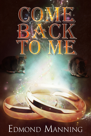 Review: Come Back To Me, by Edmond Manning