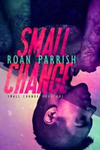 Cover: Small Change by Roan Parrish