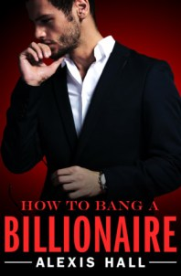 Cover Image: How to Bang a Billionaire by Alexis Hall
