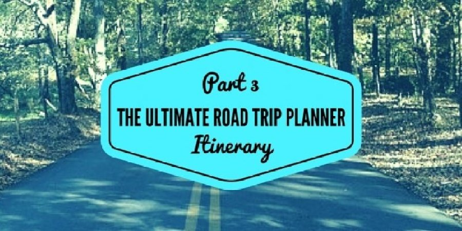 Ultimate Road Trip Planner Itinerary