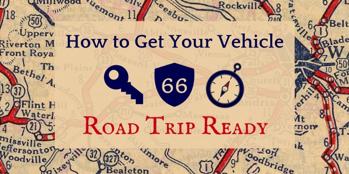 Road Trip Ready - How to Get Your Vehicle Road Trip Ready